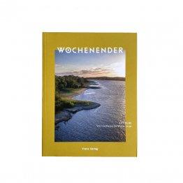WOCHENENDER die Elbe: Reisetipps, Geheimtipps und coole Campingplätze für die Elbe vom Frenz Verlag