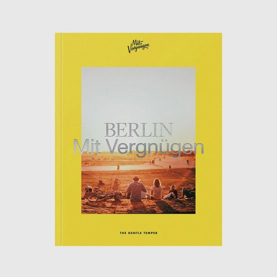 Berlin mit Vergnügen - Ausflugstipps in Berlin für alle Lebenslagen