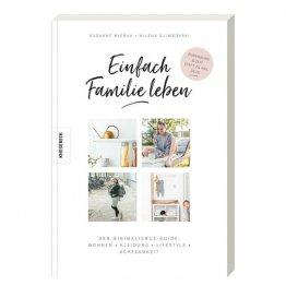 """""""Einfach Familie leben"""" – der Minimalismus Guide von Susanne Mierau, Milena Glimbovski, Katja Vogt"""