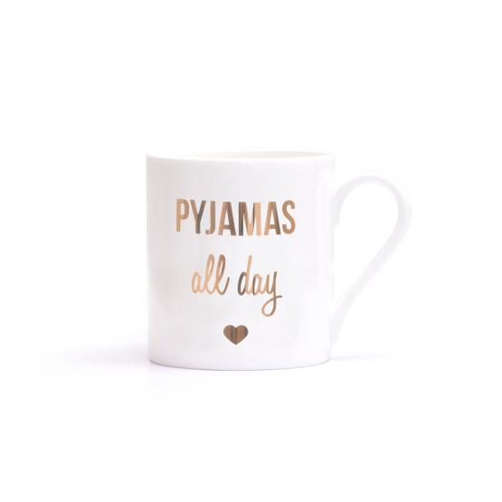 Porzellantasse Pyjamas all Day - mit Aufdruck in Echtgold - ein super Geschenk für Freunde