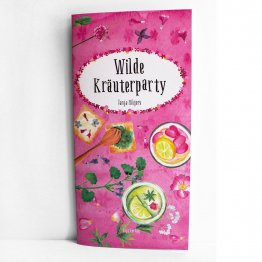 Wilde Kräuterparty - Buch mit Wildkräuterrezepten für Partys