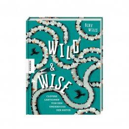 Wild & Wise - ein Buch über clever Lektionen die wir von Tieren lernen können