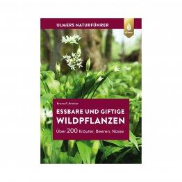 Essbare und giftige Wildpflanzen - ein kleiner Naturfphrer mit Rezepten aus dem Ulmer Verlag