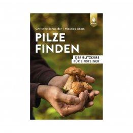Pilze finden, von giftigen unterscheiden und lecker zubereiten - ein Pilzbuch für Einsteiger mit tollen Rezepten aus dem Ulmer Verlag